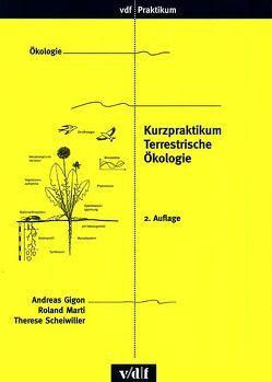 Kurzpraktikum Terrestrische Ökologie von Gigon,  Andreas, Marti,  Roland, Scheiwiller,  Therese