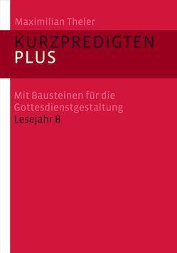 Kurzpredigten plus von Theler,  Maximilian