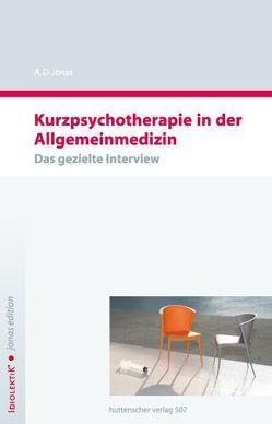 Kurzpsychotherapie in der Allgemeinmedizin von Jonas,  A D