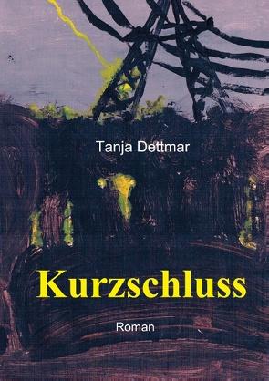 Kurzschluss von Dettmar,  Tanja