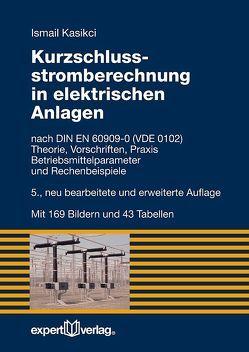 Kurzschlussstromberechnung in elektrischen Anlagen von Kasikci,  Ismail