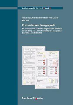 Kurzverfahren Energieprofil. von Born,  Rolf, Diefenbach,  Nikolaus, Knissel,  Jens, Loga,  Tobias