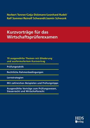 Kurzvorträge für das Wirtschaftsprüferexamen von Dickmann,  Catja, Rudel,  Leonhard, Schwandt,  Reinolf, Schwunk,  Jasmin, Sommer,  Ralf, Tonner,  Norbert