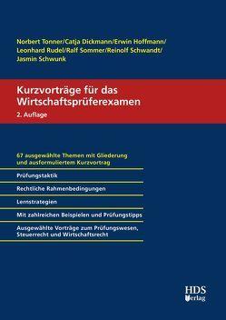 Kurzvorträge für das Wirtschaftsprüferexamen von Dickmann,  Catja, Hoffmann,  Erwin, Rudel,  Leonhard, Schwandt,  Reinolf, Schwunk,  Jasmin, Sommer,  Ralf, Tonner,  Norbert