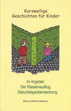 Kurzweilige Geschichten für Kinder von Feldkirchner,  Jennifer, Hillebrands,  Gerta, Hillebrands,  Heinz, Hillebrands,  Robert