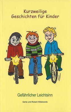 Kurzweilige Geschichten für Kinder von Feldkirchner,  Jeniffer, Hillebrands,  Gerta, Hillebrands,  Heinz, Hillebrands,  Robert