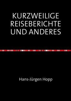 KURZWEILIGE REISEBERICHTE UND ANDERES von Hopp,  Hans-Jürgen