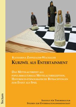Kurzwîl als Entertainment von Zeppezauer-Wachauer,  Katharina