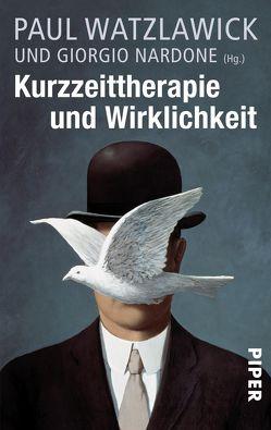 Kurzzeittherapie und Wirklichkeit von Killisch-Horn,  Michael von, Nardone,  Giorgio, Watzlawick,  Paul
