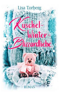 Kuschel-Winter-Blizzardliebe von Torberg,  Lisa