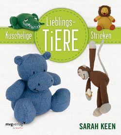 Kuschelige Lieblingstiere stricken von Keen,  Sarah