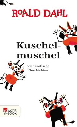 Kuschelmuschel von Abel,  Jürgen, Dahl,  Roald, Gronwald,  Werner, Stege,  Gisela