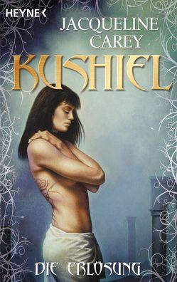 Kushiel – Die Erlösung von Carey,  Jacqueline, Thon,  Wolfgang