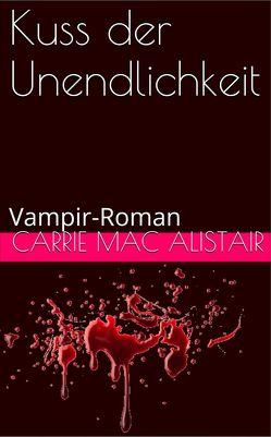 Kuss der Unendlichkeit von MacAlistair,  Carrie