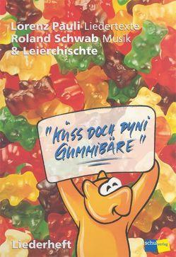 Küss doch dyni Gummibäre von Pauli,  Lorenz, Schwab,  Roland