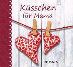 Küsschen für Mama von Fröse-Schreer,  Irmtraut