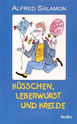 Küsschen, Leberwurst und Kreide von Salamon,  Alfred
