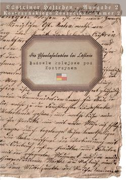 Küstriner Heftchen – Ausgabe 2: Die Eisenbahnbauten bei Cüstrin von Steinhauf,  Andy