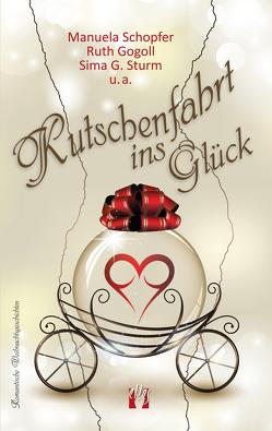Kutschenfahrt ins Glück von Gogoll,  Ruth, Schopfer,  Manuela, Sturm,  Sima G.