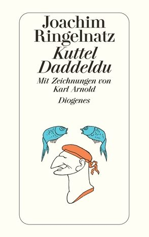 Kuttel Daddeldu von Arnold,  Karl, Ringelnatz,  Joachim