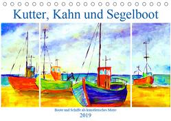 Kutter, Kahn und Segelboot – Boote und Schiffe als künstlerisches Motiv (Tischkalender 2019 DIN A5 quer) von Schimmack,  Michaela