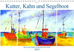 Kutter, Kahn und Segelboot – Boote und Schiffe als künstlerisches Motiv (Wandkalender 2019 DIN A4 quer) von Schimmack,  Michaela