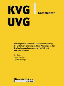 KVG/UVG Kommentar von Bollinger,  Susanne, Gehring,  Kaspar, Kieser,  Ueli