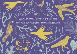 """""""Kwark Okk!"""" sprach die Krähe von Fürstenau,  Rita, Geißer,  Ines Christine, Geißer,  Kirsten Carina, Grimm,  Jacob, Grimm,  Wilhelm, José,  Carmen, Kaun,  Nina"""