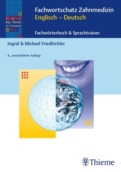 KWIC-Web Fachwortschatz Zahnmedizin Englisch – Deutsch von Friedbichler,  Ingrid, Friedbichler,  Michael