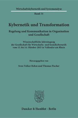 Kybernetik und Transformation. von Fischer,  Thomas, Rehm,  Sven-Volker
