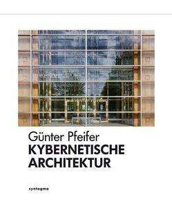 Kybernetische Architektur von Pfeifer,  Günter