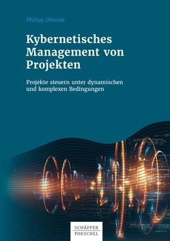 Kybernetisches Management von Projekten von Oleinek,  Philipp