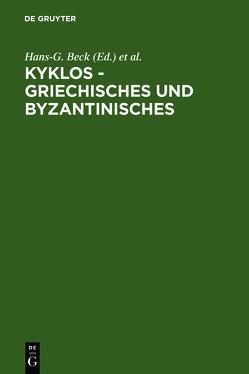 Kyklos – Griechisches und Byzantinisches von Beck,  Hans-G., Kambylis,  Athanasios, Moraux,  Paul