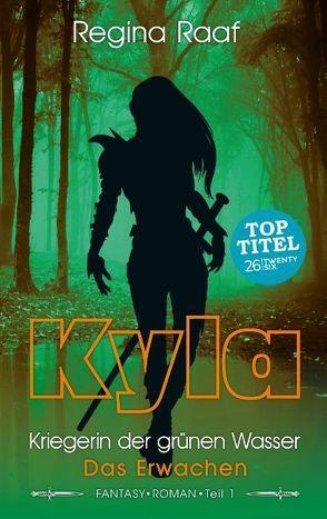 Kyla – Kriegerin der grünen Wasser von Raaf,  Regina
