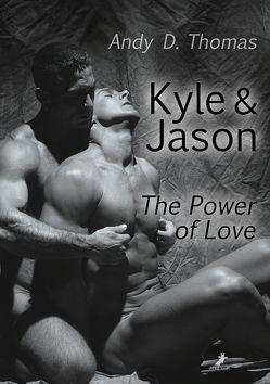 Kyle & Jason: The Power of Love von Thomas,  Andy D.