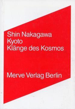 Kyoto – Klänge des Kosmos von Mangold,  Sabine, Nakagawa,  Shin, Suzuki,  Nanaé