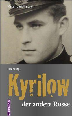 Kyrilow – der andere Russe von Landhausen,  Peter