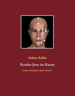Kyusho-Jitsu im Karate von Keller,  Achim