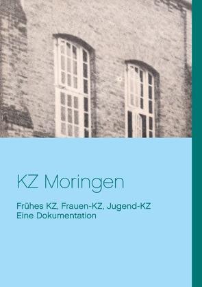 KZ Moringen von Schelle / Lagergemeinschaft und Gedenkstätte KZ Moringen e.V.,  Arno