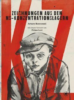 KZ – Zeichnungen aus den NS-Konzentrationslagern von Arturo,  Benvenuti