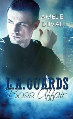 L. A. Guards – Boss Affair von Duval,  Amélie