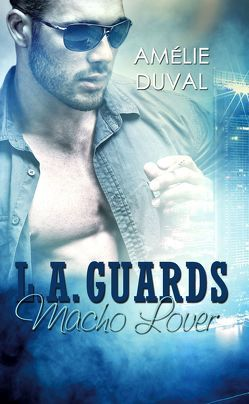 L. A. Guards – Macho Lover von Duval,  Amélie