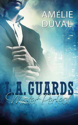 L. A. Guards – Mister Perfect von Duval,  Amélie
