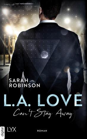 L.A. Love – Can't Stay Away von Gleißner,  Silvia, Robinson,  Sarah