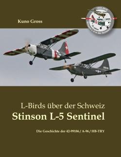 L-Birds über der Schweiz – Stinson L-5 Sentinel von Gross,  Kuno