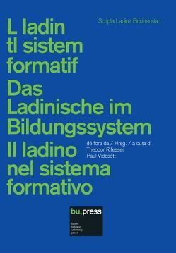 L ladin tl sistem formatif / Das Ladinische im Bildungssystem / Il ladino nel sistema formativo von Rifesser,  Theodor, Videsott,  Paul