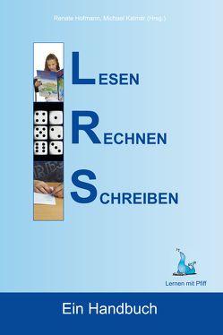 L – R – S: Lesen – Rechnen – Schreiben von Hofmann,  Renate, Kalmar,  Michael