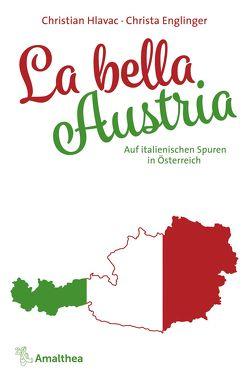 La bella Austria von Englinger,  Christa, Hlavac,  Christian