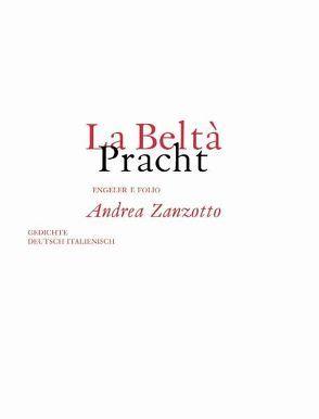 La Beltà /Pracht von Capaldi,  Donatella, Fehringer,  Maria, Paulmichl,  Ludwig, Waterhouse,  Peter, Zanzotto,  Andrea