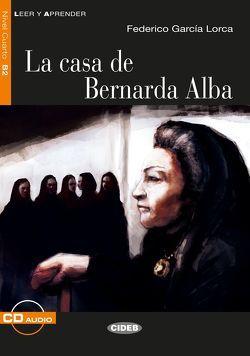 La casa de Bernarda Alba von García Lorca,  Federico